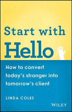 Start with Hello: How to Convert Today's Stranger into Tomorrow's Client