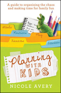 Planning with Kids: A Guide to Organising the Chaos to Make More Time for Parenting