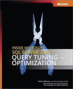 Inside Microsoft® SQL Server™ 2005: Query Tuning and Optimization