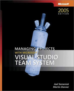 Managing Projects with Microsoft® Visual Studio® Team System