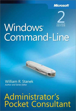 Windows® Command-Line Administrators Pocket Consultant, Second Edition