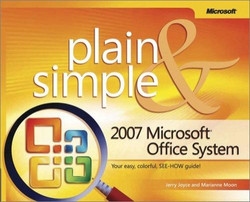 2007 Microsoft® Office System Plain & Simple