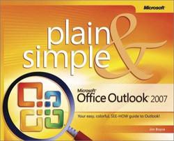 Microsoft® Office Outlook® 2007 Plain & Simple