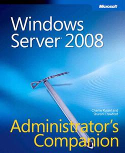 Windows Server® 2008 Administrator's Companion