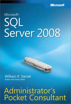 Microsoft® SQL Server® 2008 Administrator's Pocket Consultant