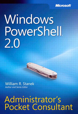 Windows PowerShell™ 2.0: Administrator's Pocket Consultant