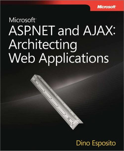 Microsoft® ASP.NET and AJAX: Architecting Web Applications