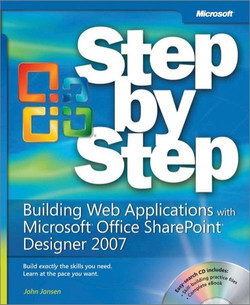 Building Web Applications with Microsoft® Office SharePoint® Designer 2007 Step by Step