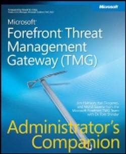 Microsoft® Forefront® Threat Management Gateway (TMG) Administrator's Companion