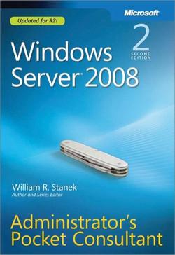 Windows Server ® 2008: Administrator's Pocket Consultant, Second Edition