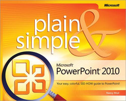 Microsoft® PowerPoint® 2010 Plain & Simple