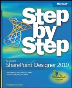 Microsoft® SharePoint® Designer 2010: Step by Step