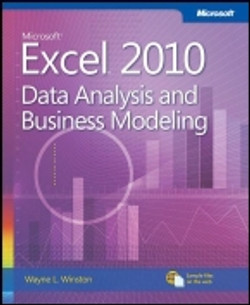Microsoft® Excel® 2010: Data Analysis and Business Modeling