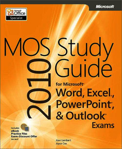 MOS 2010 Study Guide for Microsoft® Word, Excel®, PowerPoint®, and Outlook®