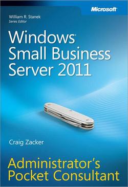 Windows© Small Business Server 2011: Administrator's Pocket Consultant
