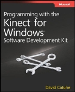Programming with the Kinect™ for Windows® Software Development Kit