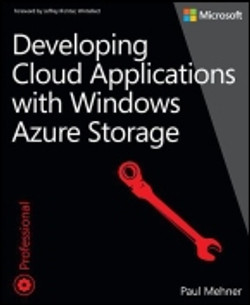 Developing Cloud Applications with Windows Azure™ Storage