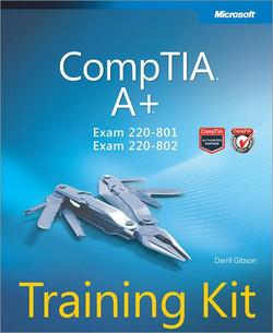 CompTIA® A+® Training Kit (Exam 220-801 and Exam 220-802)