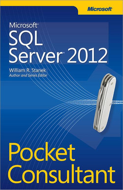 Microsoft® SQL Server® 2012: Pocket Consultant