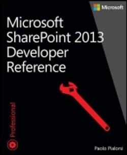 Microsoft SharePoint 2013: Developer Reference