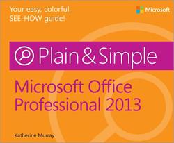 Microsoft® Office® Professional 2013 Plain & Simple