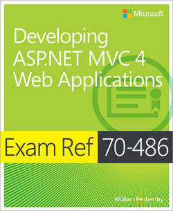Exam Ref 70-486: Developing ASP.NET MVC 4 Web Applications
