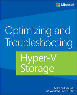 Optimizing and Troubleshooting: Hyper-V Storage