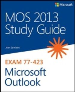MOS 2013 Study Guide for Microsoft® Outlook®
