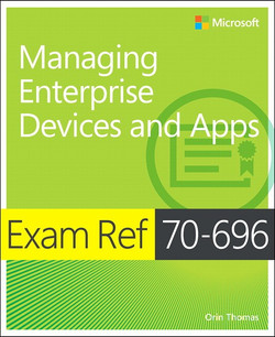 Exam Ref 70-696 Managing Enterprise Devices and Apps (MCSE)