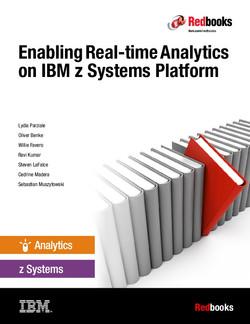 Enabling Real-time Analytics on IBM z Systems Platform