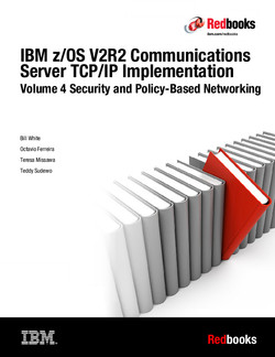 IBM z/OS V2R2 Communications Server TCP/IP Implementation: Volume 4 Security and Policy-Based Networking
