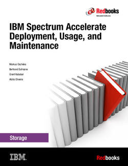IBM Spectrum Accelerate Deployment, Usage, and Maintenance