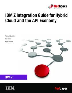 IBM Z Integration Guide for the Hybrid Cloud and API Economy