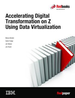 Accelerating Digital Transformation on Z Using Data Virtualization