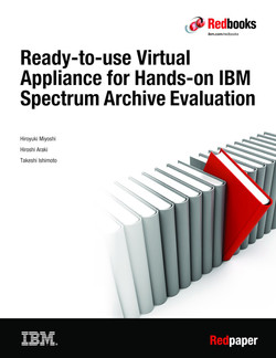 Ready-to-use Virtual Appliance for Hands-on IBM Spectrum Archive Evaluation