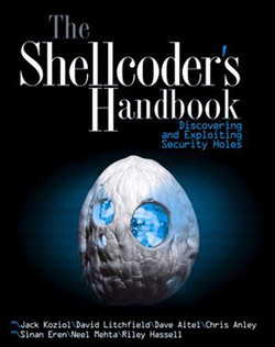 The Shellcoder's Handbook: Discovering and Exploiting Security Holes