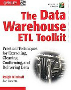 The Data Warehouse ETL Toolkit: Practical Techniques for Extracting, Cleaning, Conforming, and Delivering Data