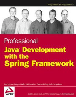 Professional Java™ Development with the Spring Framework