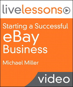 Starting a Successful eBay Business (Video Training): Start Selling Today and Achieve Business Success Tomorrow!