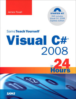Sams Teach Yourself Visual C# 2008 in 24 Hours: Complete Starter Kit