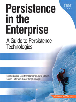 Persistence in the Enterprise: A Guide to Persistence Technologies