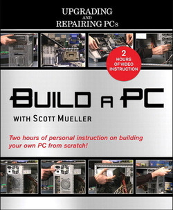 Build a PC with Scott Mueller (Upgrading and Repairing PCs)