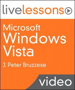 Microsoft Windows Vista (Video LiveLessons): Mastering the Vista User Experience