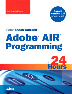 Sams Teach Yourself Adobe® AIR™ Programming in 24 Hours