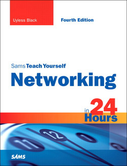 Sams Teach Yourself Networking in 24 Hours, Fourth Edition