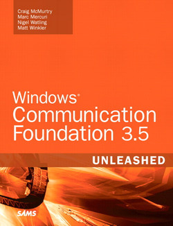 Windows Communication Foundation 3.5 Unleashed, Second Edition