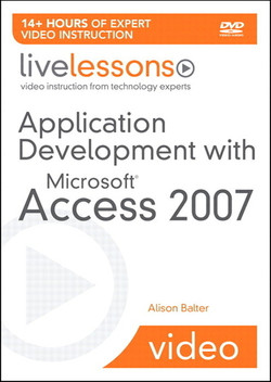 Application Development with Microsoft Access 2007 (Video Training)