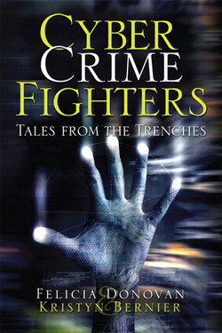 Cyber Crime Fighters: Tales from the Trenches