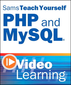 Sams Teach Yourself PHP and MySQL Video Learning