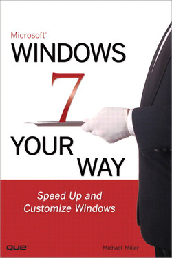 Microsoft® Windows 7 Your Way: Speed Up and Customize Windows